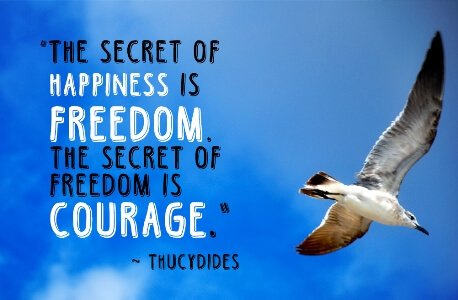 inspirational-quote-happiness-freedom-courage-thucydides - Copy (1)